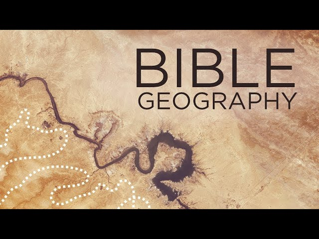 Bible Geography (Lesson 11) - Joshua Clevenger