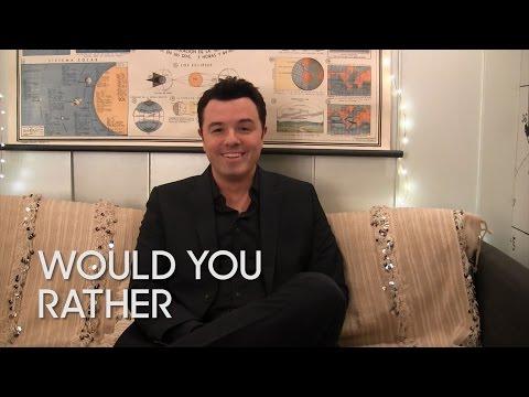 Would You Rather: Seth MacFarlane