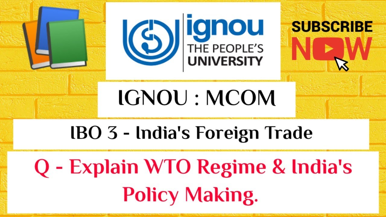 IBO 3 – India's Foreign Trade, WTO Regime & India's Policy Making, Trade Policies #Regime