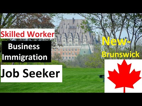 New Brunswick-Canada Skilled Worker, Business Investor And Job Seeker Full Details 2020