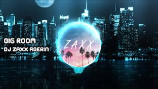 Big room - DJ ZAXX Aberin