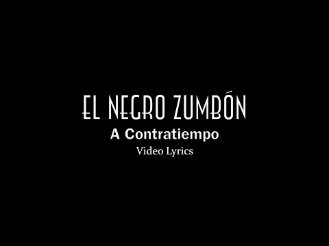 El Negro Zumbón (Video Lyrics)-A Contratiempo