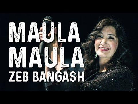 Maula Maula  Zeb Bangash  Abida Parveen  Bin Roye