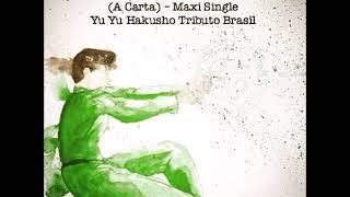 Baixar Yu Yu Hakusho - A Carta (Quando o Sol Brilhar Novamente) Maxi Single 2019