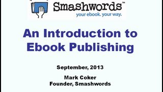 Introduction to Ebook Publishing (Smashwords tutorial series, #1)