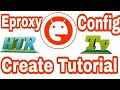 How To Create eProxy Config file- Tutorial BY HTR Tv