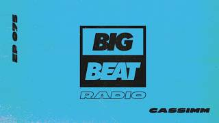 Big Beat Radio: EP #75 - CASSIMM (That's What I Like Mix)