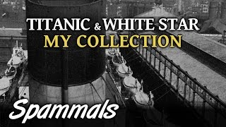 Titanic & White Star | An Introduction To My Collection