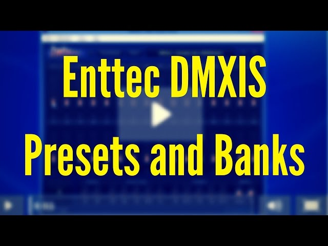 ENTTEC DMXIS Training : Presets and Banks (Video 3)