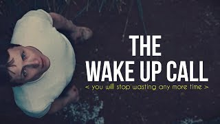 Baixar THE WAKE UP CALL | You Will Stop Wasting Any More Time