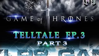 Game of Thrones Telltale Ep. 3 The Sword in the Darkness - Part 3 Good Choices
