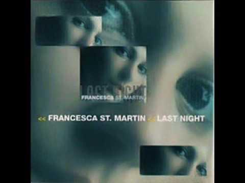 Francesca St. Martin - Last Night (Basic Radio Cut)