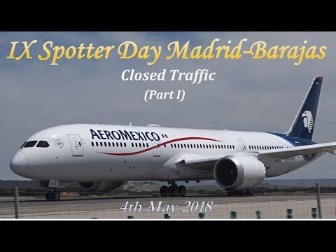 IX Spotter Day Madrid-Barajas Airport: Closed Traffic (2018/05/04) Part 1/3