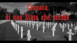 CRONACA DI UNO STATO CHE UCCIDE  - Documentario completo (Regia di Fabio Mazza)