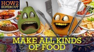 Annoying Orange - How2 Make All Kinds of Food! (Supercut)