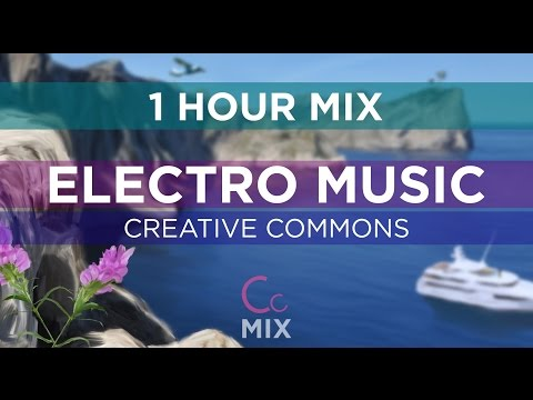Electro Music - 1 Hour Mix [Creative Commons]