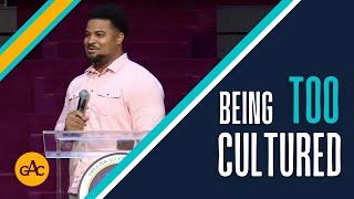 Being Too Cultured | Rev. Eddie Jordan | Allen Virtual Experience