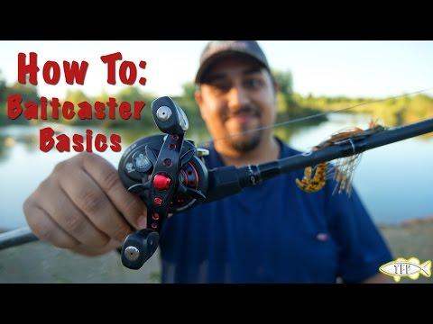 How To Use A Baitcaster: The Basics