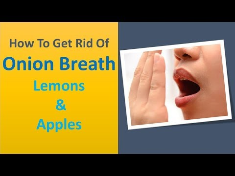 how to get rid of onion breath - Lemons & Apples