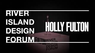 Holly Fulton | River Island Design Forum