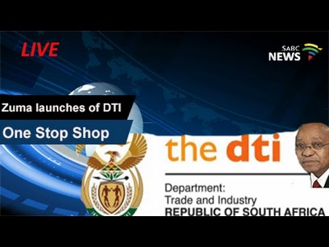 President Zuma launches DTI One Stop Shop: 17 March 2017