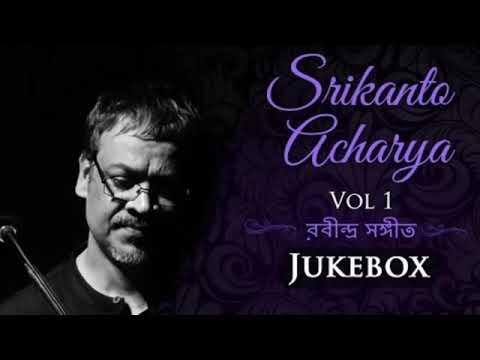 best-of-srikanto-acharya- -rabindra-sangeet- -bengali-audio-jukebox