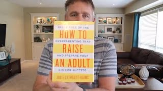 Parenting Book Suggestion | Julie Lythcott-Haims - How to Raise an Adult
