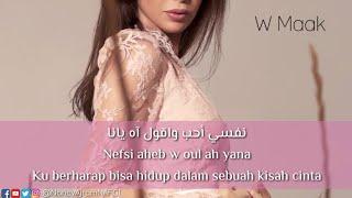 Terjemah Nancy Ajram - W Maak _ نانسي عجرم - ومعاك