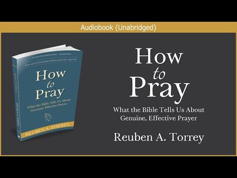 How to Pray | Reuben A  Torrey | Free Christian Audiobook