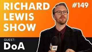 The Richard Lewis Show #149: w/ DoA