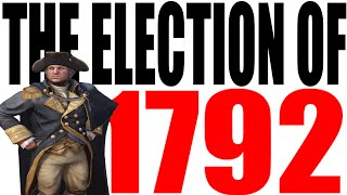 The 1792 Election Explained