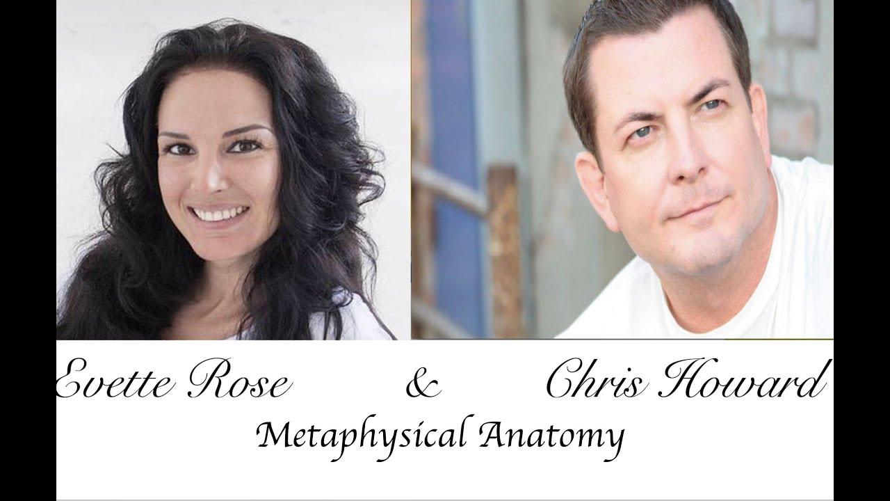 Metaphysical Anatomy Evette Rose and Chris Howard Interview - YouTube