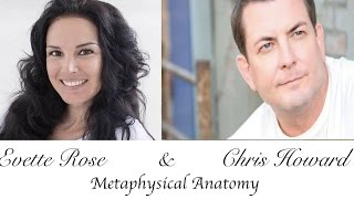Metaphysical Anatomy Evette Rose and Chris Howard Interview