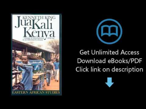 Jua Kali Kenya: Change & Development in an Informal Economy, 1970-95 (Eastern African Studies (Londo