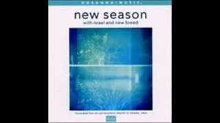 Israel & New Breed - New Season 5. Your Name Is Great