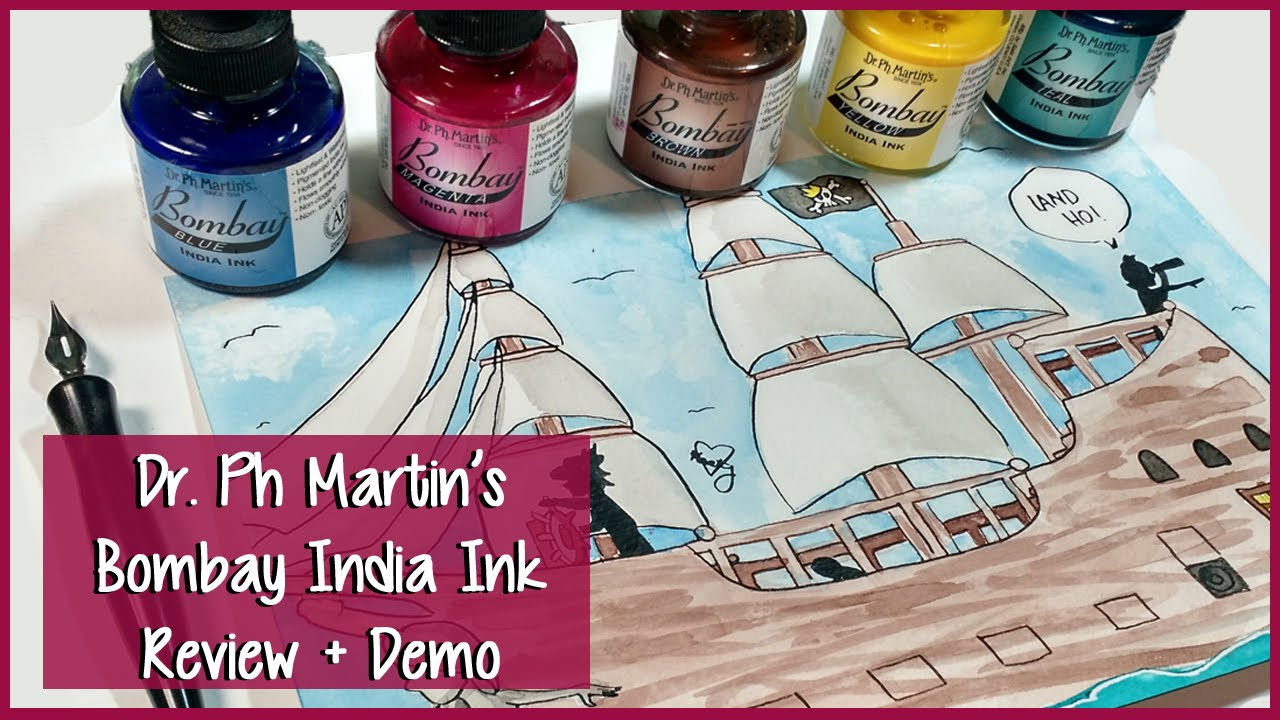 DR  PH MARTIN'S BOMBAY INDIA INK ~ Land Ho! ~ Art Supply Review + Product  Demo