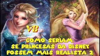 Como seriam: Se Princesas da Disney fossem mais realista 2 Especial