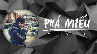 [Lyric HD] Phá Miếu - Young H