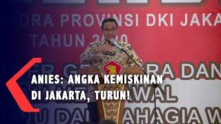 Anies Baswedan : Angka Kemiskinan di Jakarta Turun selama 5 Tahun Terakhir