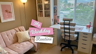 MY WORKDAY ROUTINE | WORKING FROM HOME, WORK WITH ME!
