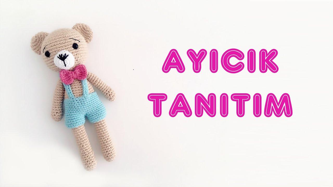 Amigurumi Örgü Bebek Ayıcık Yapımı - TANITIM