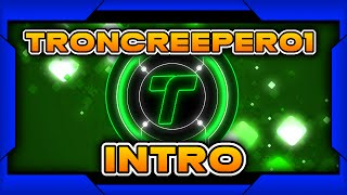 Troncreeper01's YouTube Intro | Made by Pharien