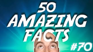 50 AMAZING Facts to Blow Your Mind! #70
