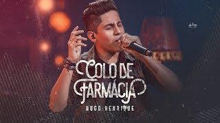 Hugo Henrique - Colo de Farmacia - EP Preview