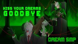 Kiss Your Dreams Goodbye - Derivakat [Dream SMP original song]