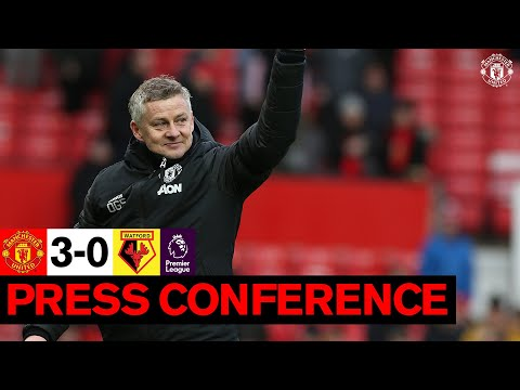 Ole Gunnar Solskjaer | Post Match Press Conference | Manchester United 3-0 Watford