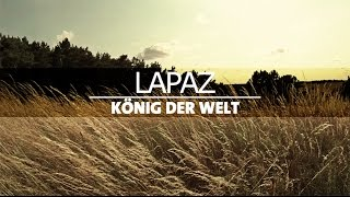 Lapaz - König der Welt (1ST ROUGH DEMO)