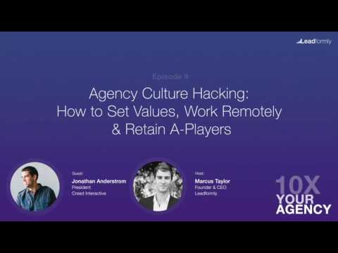 Agency Culture Hacking: How to Set Values, Work Remotely & Retain A-Players (Jonathan Anderstrom)