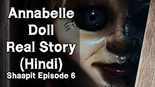 [हिन्दी] Real Annabelle Doll Horror Story In Hindi | Haunted Doll | Shaapit | Episode 6