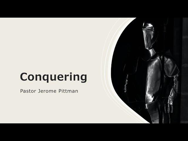Conquering · 210211 Bible Study · Pastor Jerome Pittman